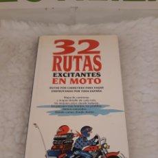 Libri di seconda mano: 32 RUTAS EXCITANTES EN MOTO. O & R EDITORES.. Lote 212498778