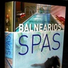 Libros de segunda mano: BALNEARIOS. SPAS. MASAJES. HIDROTERAPIA. REFLEXOLOGIA. QUIROMASAJE. ELECTROTERAPIA .... Lote 212747748