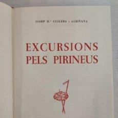 Libros de segunda mano: JOSEP Mª GUILERA I ALBIÑANA - EXCURSIONS PELS PIRINEUS - ED. AYMA BARCELONA 1959. 1ªEDICIÓN. Lote 212767573