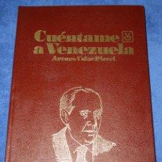 Libros de segunda mano: CUENTAME A VENEZUELA - ARTURO USLAR PIETRI - EDITORIAL LISBONA, S.A. (1981). Lote 212898813