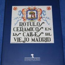 Libros de segunda mano: RÓTULOS CERÁMICOS EN LAS CALLES DEL VIEJO MADRID - ALFREDO RUIZ DE LUNA - AYUNTAMIENTO DE MADRID. Lote 212910675