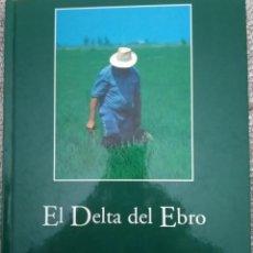 Libros de segunda mano: EL DELTA DEL EBRO -- VV.AA. ... FOTOGRAFÍAS DE JUAN CARLOS MUÑOZ. Lote 212928337