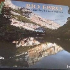 Libros de segunda mano: LIBRO RÍO EBRO LOS CAUDALES DE UNA CUENCA. Lote 234675375