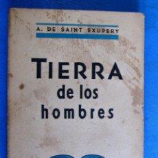 Libros de segunda mano: TIERRA DE LOS HOMBRES. A. DE SAINT EXUPERY. EDITORIAL SUDAMERICANA, 1939.. Lote 213264712