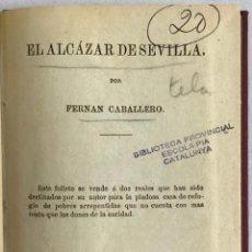 Libros de segunda mano: EL ALCAZAR DE SEVILLA. - FERNAN CABALLERO [CECILIA BÖHL DE FABER]. Lote 123186694