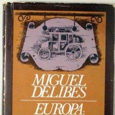 Livros em segunda mão: DELIBES, MIGUEL - EUROPA: PARADA Y FONDA - BARCELONA 1981 - 1ª EDICIÓN. Lote 213307023