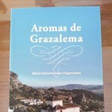 Libros de segunda mano: AROMAS DE GRAZALEMA. MARÍA ANTONIA SALAS ORGANVIDEZ. CÁDIZ.. Lote 213714962