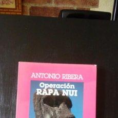 Libros de segunda mano: OPERACIÓN RAPA NUI, ANTONIO RIBERA, 1 EDICIÓN 1989. Lote 213731221
