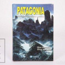 Libros de segunda mano: LIBRO PATAGONIA. TIERRA MÁGICA PARA VIAJEROS Y ALPINISTAS. GINO BUSCAINI... - DESNIVEL, 2000. Lote 213878376
