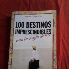 Libros de segunda mano: 100 DESTINOS IMPRESCINDIBLES PARA LAS SINGLES DE HOY, DE STEPHANIE ELIZONDO. EXCELENTE ESTADO. Lote 214047412