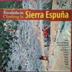 Libros de segunda mano: ESCALADA EN SIERRA ESPUÑA -- ÁNGEL ORTIZ MARTÍNEZ Y JOSÉ MATAS SÁNCHEZ. Lote 214114078