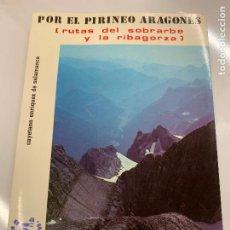 Livres d'occasion: POR EL PIRINEO ARAGONES, RUTAS DEL SOBRARBE Y LA RIBAGORZA. MUY ILUSTRADO. 175PAGS. IMPECABLE. Lote 214129715