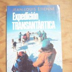 Livres d'occasion: EXPEDICIÓN TRANSANTÁRTICA - JEAN-LOUIS ÉTIENNE. Lote 214503956