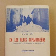 Libros de segunda mano: EN LOS ALPES ALPUJARREÑOS GUGLIERI SEGUNDA EDICIÓN GRANADA ALPUJARRA. Lote 214870898