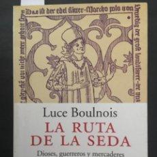 Livres d'occasion: LA RUTA DE LA SEDA, DIOSES, GUERREROS Y MERCADERES, LUCE BOULNOIS. Lote 215184735