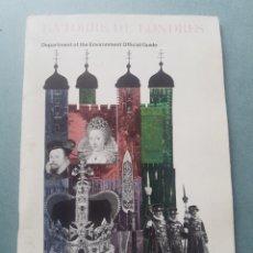 Libros de segunda mano: LA TORRE DE LONDRES DEL DEPARTMENT OF THE ENVIRONMENT 1976 GUIA CON PLANO. Lote 215607735