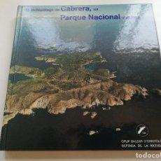 Libros de segunda mano: EL ARCHIPIÉLAGO DE CABRERA, UN PARQUE NACIONAL EN LITIGIO (G.O.B.). Lote 215639192