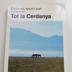 Libros de segunda mano: TOT LA CERDANYA (CATALUNYA, AMUNT I AVALL. GUIA DEL PIRINEU) TEXT I FOTOGRAFIES: JOAN OLIVA. Lote 215639550