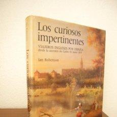 Libros de segunda mano: IAN ROBERTSON: LOS CURIOSOS IMPERTINENTES. VIAJEROS INGLESES POR ESPAÑA (SERBAL/ CSIC, 1988). Lote 215814861