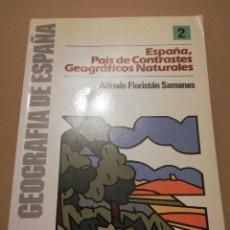 Libros de segunda mano: ESPAÑA, PAÍS DE CONTRASTES GEOGRÁFICOS NATURALES (ALFREDO FLORISTÁN SAMANES). Lote 216514472