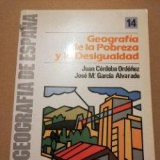 Libros de segunda mano: GEOGRAFÍA DE LA POBREZA Y LA DESIGUALDAD (JUAN CÓRDOBA ORDÓÑEZ / JOSÉ Mª GARCÍA ALVARADO). Lote 216514860