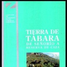Libros de segunda mano: ZAMORA. ETNOGRAFIA. TIERRA DE TABARA. DE SEÑORIO A RESERVA DE CAZA. ANGEL SANCHEZ GOMEZ. LEON.. Lote 217055518
