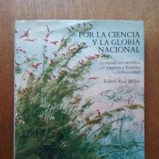 Libros de segunda mano: POR LA CIENCIA Y LA GLORIA NACIONAL, LA EXPEDICION CIENTIFICA ESPAÑOLA A AMERICA 1862 1866, SERBAL. Lote 218107293