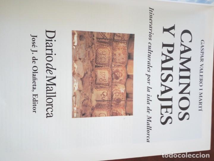 Libros de segunda mano: CAMINOS Y PAISAJES 2 TOMOS itinerarios culturales por la isla de mallorca Gaspar Valero i Martí - Foto 2 - 218137083