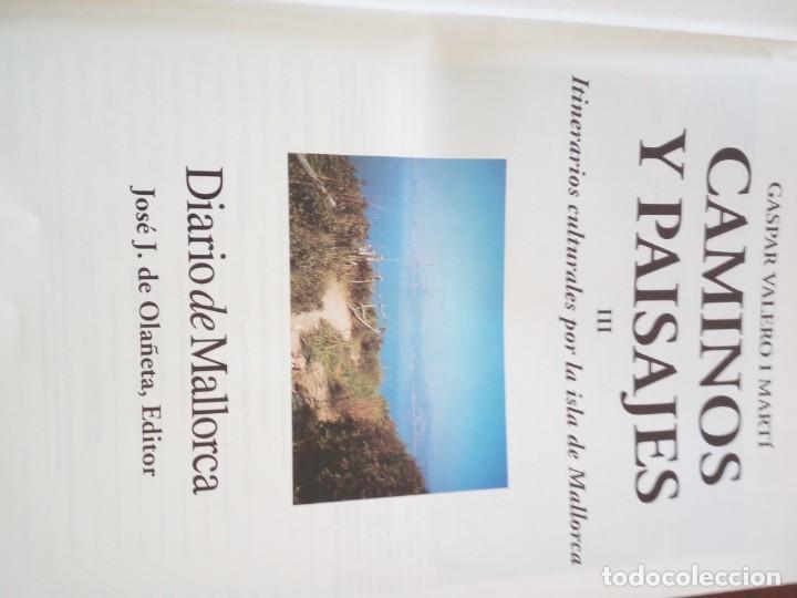 Libros de segunda mano: CAMINOS Y PAISAJES 2 TOMOS itinerarios culturales por la isla de mallorca Gaspar Valero i Martí - Foto 5 - 218137083