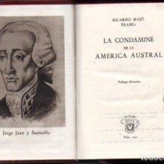 Libros de segunda mano: R, MAJÓ FRAMIS : LA CONDAMINE EN AMÉRICA AUSTRAL (AGUILAR CRISOL, 1948) PRIMERA EDICIÓN. Lote 218168810
