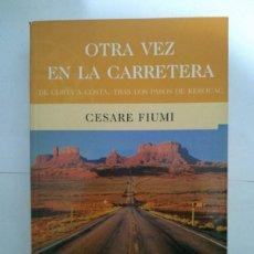 Libros de segunda mano: OTRA VEZ EN LA CARRETERA - CESARE FIUMI. Lote 218170898
