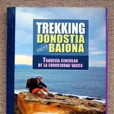 Libros de segunda mano: TREKKING DONOSTIA BAIONA. TRAVESÍA CIRCULAR DE LA EUROCIUDAD VASCA, DE JESÚS M. PÉREZ AZACETA. Lote 218172040