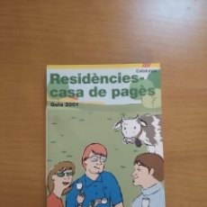 Libros de segunda mano: RESIDÈNCIES - CASA DE PAGÈS. GUIA 2001. Lote 218223241