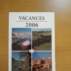 Libros de segunda mano: VACANCES. LES MILLORS RUTES PER TASTAR CATALUNYA. 2006. Lote 218225546