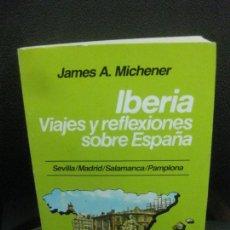 Libros de segunda mano: JAMES A. MICHENER. IBERIA. VIAJES Y REFLEXIONES SOBRE ESPAÑA. SEVILLA, MADRID, SALAMANCA, PAMPLONA.. Lote 218569743