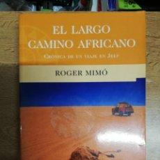 Libros de segunda mano: EL LARGO CAMINO AFRICANO. CRÓNICA DE UN VIAJE EN JEEP - ROGER MIMÓ. 1ª EDICIÓN. Lote 218700231