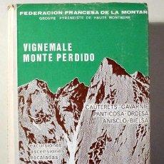 Libros de segunda mano: OLLIVIER, R - VIGNEMALE MONTE PERDIDO. EXCURSIONES, ASCENSIONES, ESCALADAS - BARCELONA 1965 - ILUST. Lote 219401055
