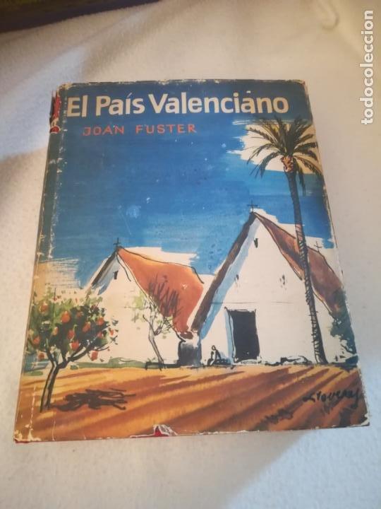 EL PAIS VALENCIANO. JOAN FUSTER. EDICIONES DESTINO. BARCELONA. 1º ED. 1962. TAPA DURA. 526 PAGINAS (Libros de Segunda Mano - Geografía y Viajes)