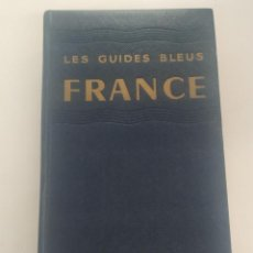 Libros de segunda mano: LAS GUIAS AZULES, FRANCIA, LES GUIDES BLEUS, FRANCE, HACHETTE, EN FRANCÉS. 1958 MAPA DESPLEGABLE.. Lote 220471890