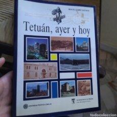 Libros de segunda mano: TETUÁN AYER Y HOY MIGUEL JUÁREZ GALLEGO AYUNTAMIENTO DE MADRID 1989. Lote 220549246