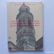 Libros de segunda mano: LIBRERIA GHOTICA. L ´ESGLÈSIA I CAMPANAR DE PARROQUIA DE SANT RAMON DE PENYAFORT DE MASLLORENÇ.1990. Lote 220708335