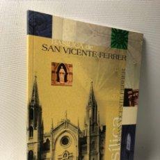 Libros de segunda mano: BASILICA DE SAN VICENTE FERRER ··· ·. Lote 220732526
