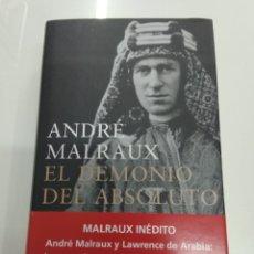 Libros de segunda mano: EL DEMONIO ABSOLUTO ANDRÉ MALRAUX GALAXIA GUTENBERG LAWRENCE ARABIA NUEVO. Lote 221237477