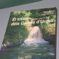 Libros de segunda mano: EL TRESOR DEL CANALS D' URGELL - PRIMERA EDICIÓN 1996. Lote 221265196