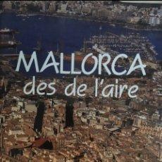 Libros de segunda mano: ¡GRAN TAMAÑO! MALLORCA DES DE L'AIRE. Lote 221418550