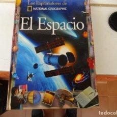 Libros de segunda mano: LOS EXPLORADORES DE NATIONAL GEOGRAPHIC, EL ESPACIO. Lote 221641270