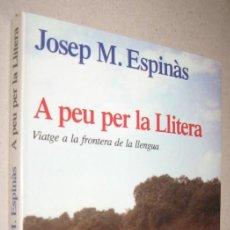 Libros de segunda mano: A PEU PER LA LLITERA - JOSEP M. ESPINAS - EN CATALAN. Lote 221648821