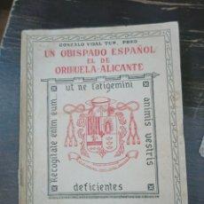Libros de segunda mano: UN OBISPADO ESPAÑOL EL DE ORIHUELA-ALICANTE. VIDAL TUR, GONZALO. TOMO II. 1962. Lote 221900770