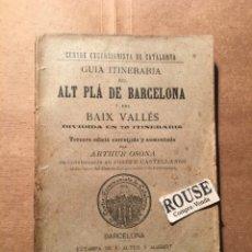 Libros de segunda mano: GUIA INTINERARIA DEL ALT PLA DE BARCELONA Y DEL BAIX VALLÉS PER ARTHUR OSONA EN COLABORACIO. Lote 221926705