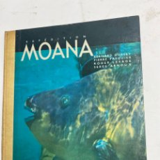 Libros de segunda mano: L-1996. EXPEDITION MOANA, BERNARD GORSKY. 1958.. Lote 221929645